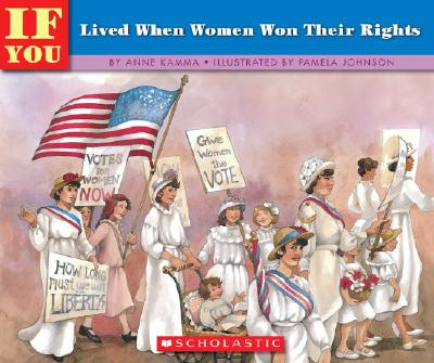 If You Lived When Women Won Their Rights By Kamma, Anne/ Johnson, Pamela (ILT)